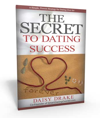 Secret to Dating Success -Smart Dating Over 60