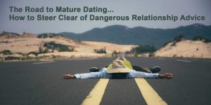 road to mature dating - avoid bad relationship advice