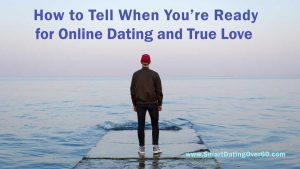 How to Tell When You're Ready for Online Dating and True Love
