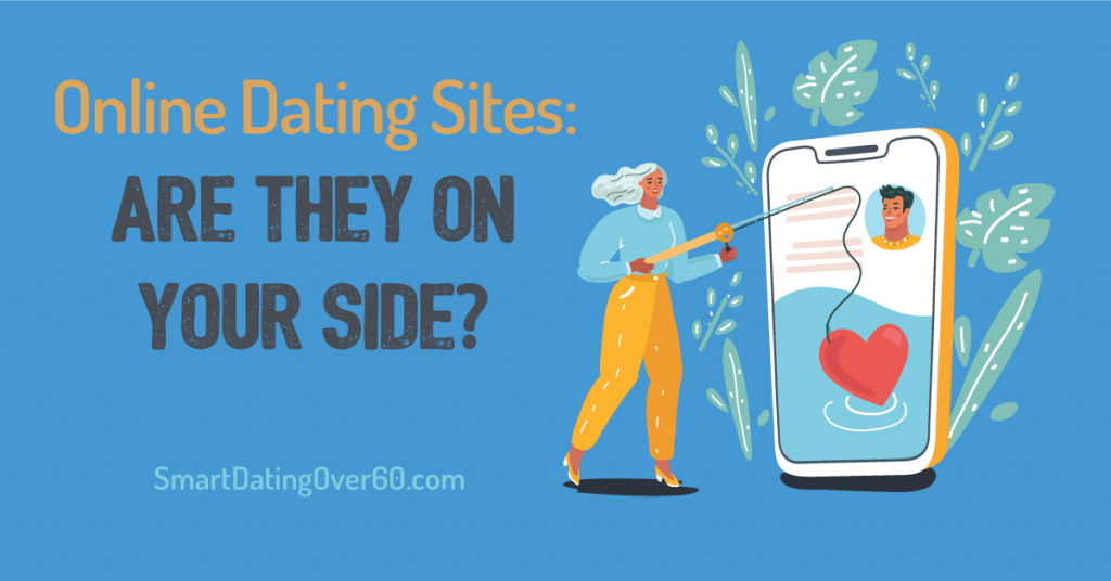 are online dating sites on your side